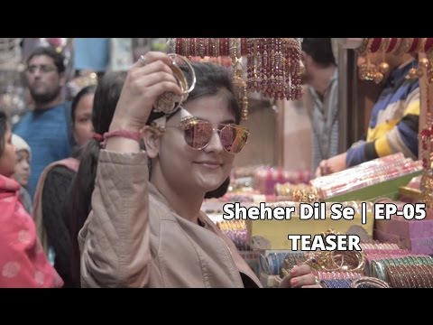 Sheher Dil Se - EP-05 | Women's Special | Agra Bazaar | watch Full Episode This Holi