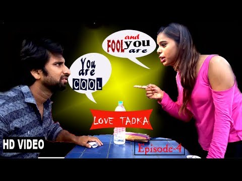 You are CooL , And You Are FooL.(Love Tadka Episode - 4) Please Do Like, Subscribe and Share.
