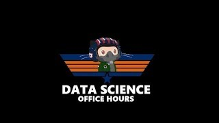 Data Science Office Hours - 18/07/18 -- Communicating complex material to stakeholders