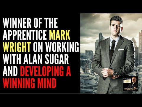 Winner of The Apprentice Mark Wright on working with Alan Sugar and Developing a Winning Mind