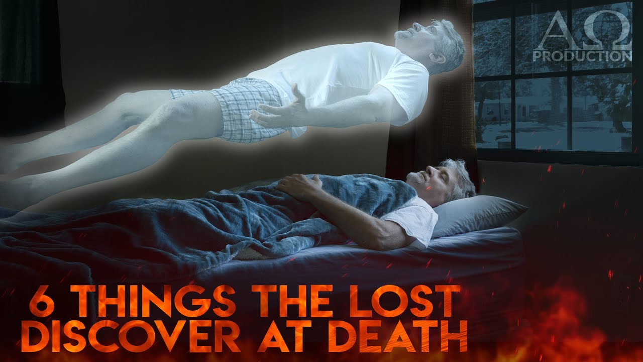 Let's Talk About the Afterlife - 6 Things the Unsaved Discover at Death - The Rich Man & La