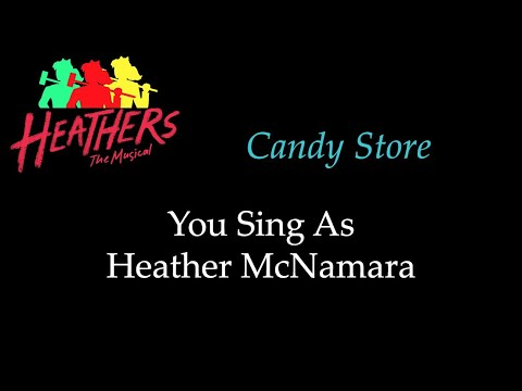 Heathers - Candy Store - Karaoke/Sing With Me: You Sing Heather McNamara