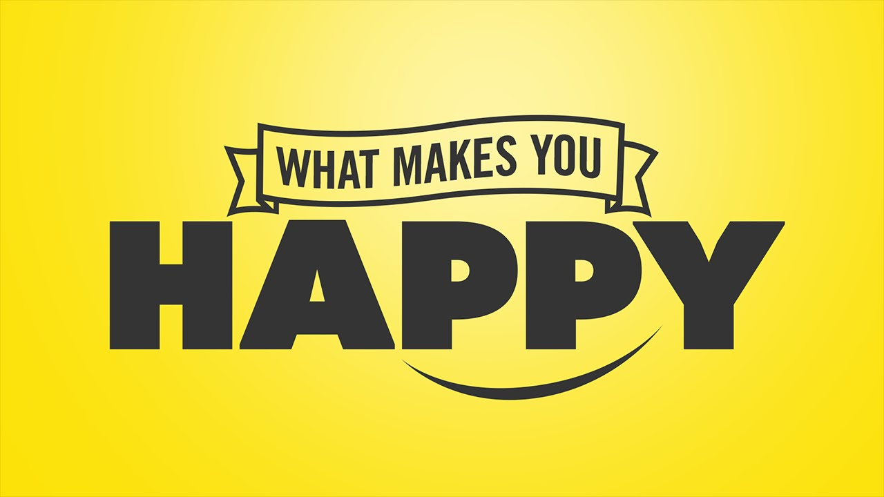What Makes You Happy Part 2: Plan For It - YouTube