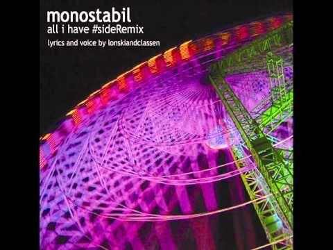 monostabil - all i have #sideRemix.