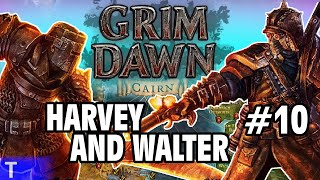 Grim Dawn #10 [Tony] : HARVEY AND WALTER | 2-Player Co-op | Let's Play Grim Dawn