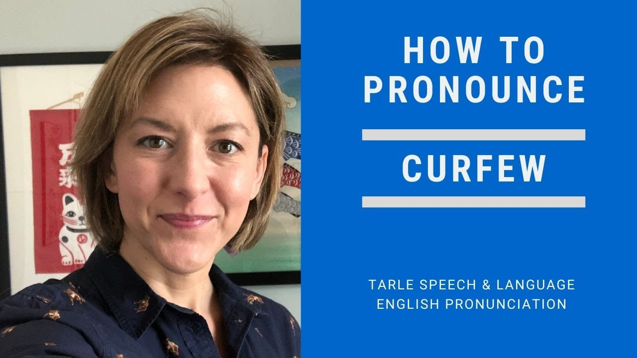How to Pronounce CURFEW - American English Pronunciation Lesson