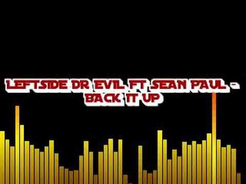 LEFTSIDE DR EVIL FT SEAN PAUL - BACK IT UP