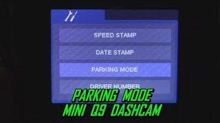 Mini Q9 Dash Cam Parking Mode