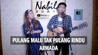 Download Mp3 Pulang Malu Tak Pulang Rindu Armada Lirik Cover By Nabila Suaka Ft Tri Suaka