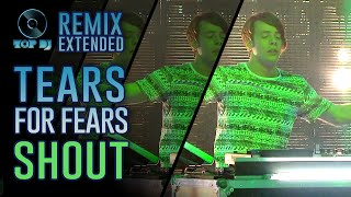 Download Tears For Fears - Shout REMIX by Albert Marzinotto | TOP DJ 2015