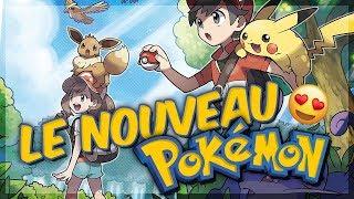 LE NOUVEAU JEU POKEMON ! Pokémon Let's go Pikachu & Evoli