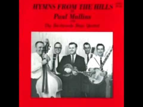 Hymns From The Hills [1967] - Paul Mullins & The Backwoods Boys Quartet