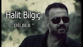 HALİT BİLGİÇ   '' DİLBER '' ( OFFİCİAL AUDİO )