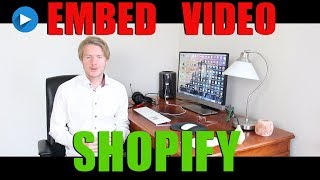 How To Embed Video On Shopify To Product Page (2018)