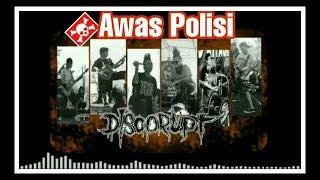Discorupt - Awas Polisi