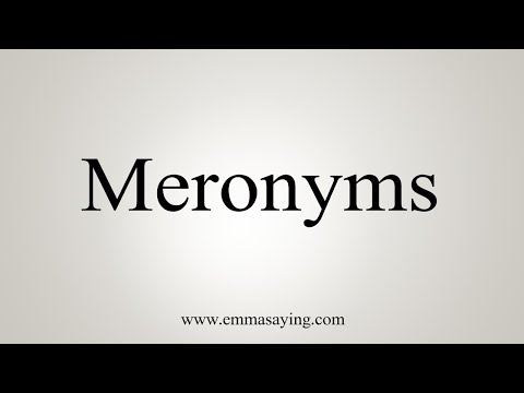 How To Pronounce Meronyms