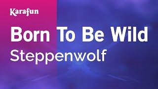 Karaoke Born To Be Wild - Steppenwolf *
