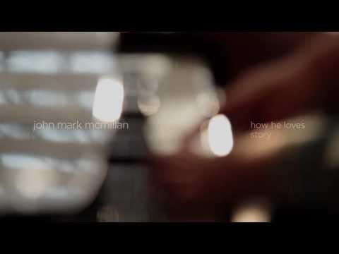 How He Loves Lyrics & Chords   John Mark McMillan   WeAreWorship USA