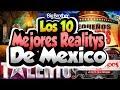 Los 10 Mejores Realitys De La television mexicana.