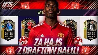 CHORY DRAFT... DOSŁOWNIE! - FIFA 18 ZA HAJS Z DRAFTÓW BALUJ [#35]