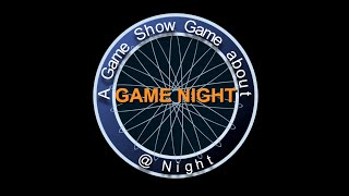 A Game Show Game about Game Night @ Night