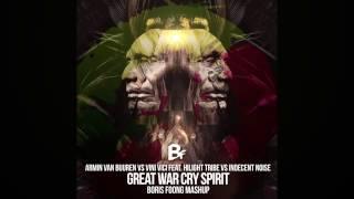 Armin van Buuren vs Vini Vici vs Indecent Noise - Great War Cry Spirit (Boris Foong Mashup)