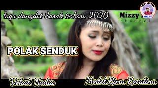 Sasak terbaru 2021 || POLAK SENDUK || Nadia @Mizzy musik bale sasak
