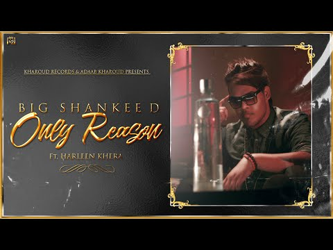 Only Reason : BIG Shankee D (Official Song)| New Punjabi Songs 2021 | Latest Punjabi Songs 2021