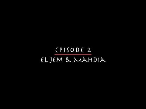 Épisode 2 - El Jem   Mahdia   Tunisie