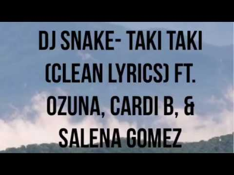 Dj Snake - Taki Taki Ft. Ozuna, Cardi B & Selena Gomez (Clean Lyrics) (HML)