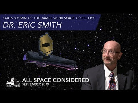 Countdown To The James Webb Space Telescope | Dr. Eric Smith | All Space Considered