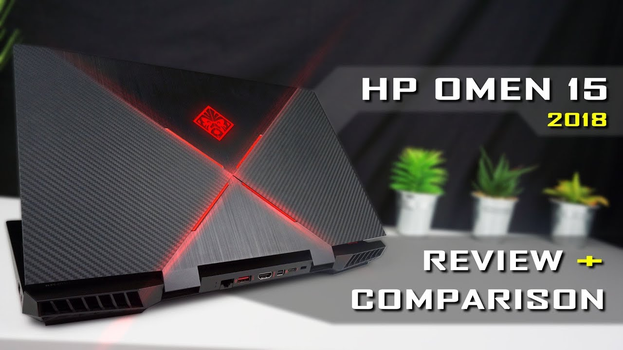 The 2018 HP Omen 15 – Review + Comparison