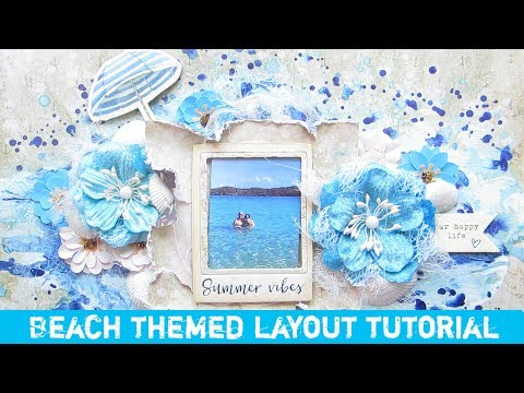Scrapbooking Layout Tutorial-Beach Themed- Using Prima Marketing St. Tropez Collection