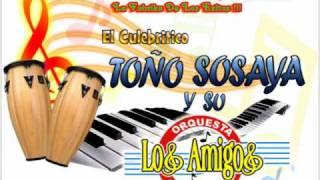 TOÑO SOSAYA Y SU ORQUESTA LOS AMIGOS(EL CULEBRITICO) - RECUERDOS.