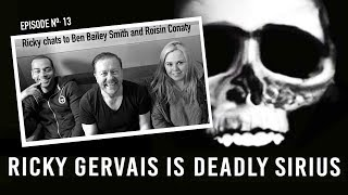 RICKY GERVAIS is DEADLY SIRIUS #13