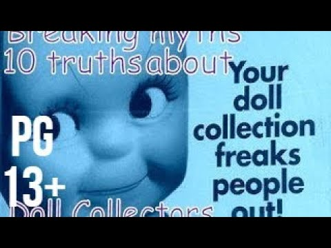 Breaking myths 10 truths about Doll collecting