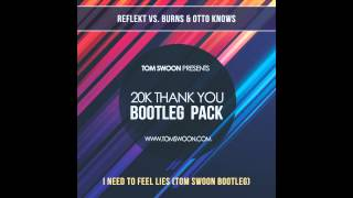 Download Reflekt vs. Burns & Otto Knows - I Need To Feel Lies (Tom Swoon Bootleg) MP3 song and Music Video