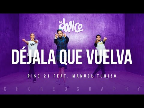 Déjala Que Vuelva - Piso 21 ft. Manuel Turizo | FitDance Life (Coreografía) Dance Video