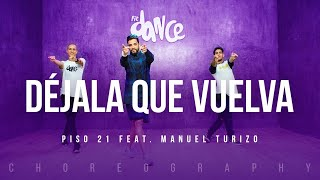Dejala Que Vuelva - Piso 21 ft. Manuel Turizo FitDance Life (Coreografia) Dance Video
