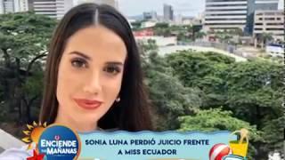 Sonia Luna perdió juicio frente a Miss Ecuador