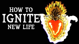 SET FIRE: How To IGNITE New Life