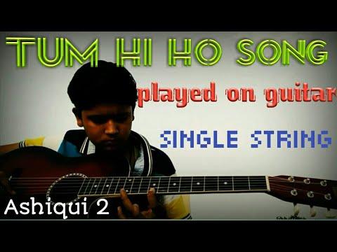 Tum Hi Ho Song Covered On Guitar | Single String | Ashiqui 2 | Acoustic Guitar