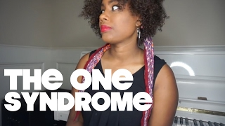 The One Syndrome | A PSA | by Jamie Grace