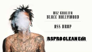 Wiz Khalifa   Ass Drop  RSPRO Clean Edit