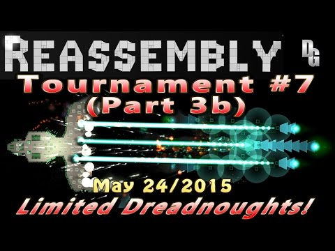Reassembly ► Tournament #7 (Part 3b) May 24, 2015 ►Limited D