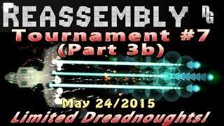 Reassembly ► Tournament #7 (Part 3b) May 24, 2015 ►Limited Dreads battle for Steam Keys! (No F4)