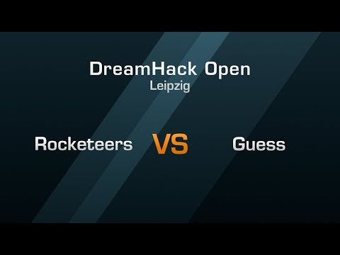 Rocketeers vs Guess - Group C Round 1 - DreamHack Open Leipzig 2018