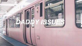 daddy issues // the neighbourhood - lyrics