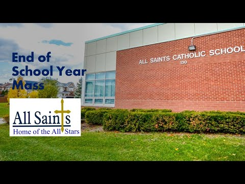 All Saints Catholic Elementary School   End of School Year Mass