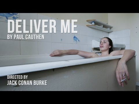 DELIVER ME by PAUL CAUTHEN  - Directed by Jack Conan Burke